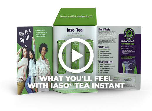 What You'll Feel With Iaso® Tea Instant